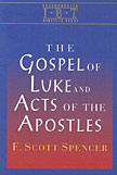 The Gospel of Luke and the Acts of the Apostles by F. Scott Spencer