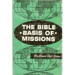 The Bible Basis of Mission - Robert Hall Glover